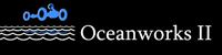 Oceanworks II